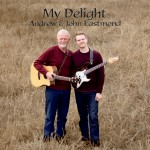 My Delight cd by Andrew & John Eastmond